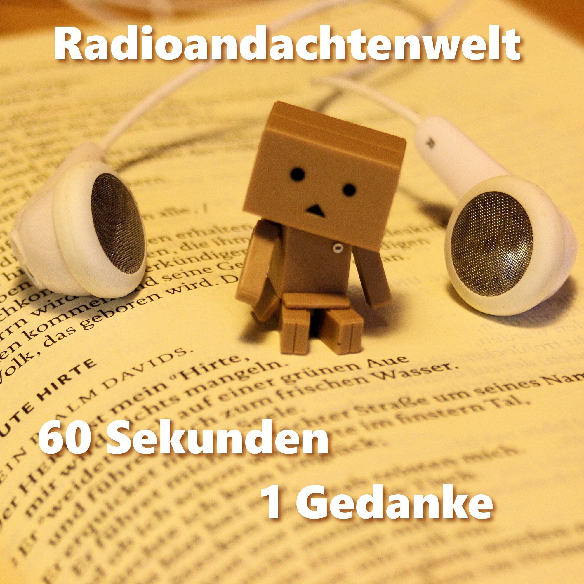 Radioandachtenwelt – Andachten im Minutentakt: 60 Sekunden … 1 Gedanke